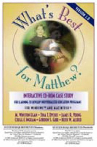 What's Best for Matthew?: Version 2.0 : Interactive Cd-Rom Case Study