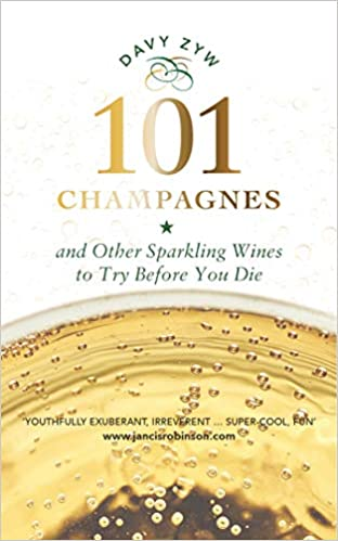 5faf7a9ac2 101 Champagnes and other Sparkling Wines To Try Before You Die (includes  Prosecco, Cava and other Fizz Favourites): Amazon.co.uk: Davy Zyw:  9781780275567: ...