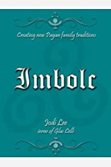 Imbolc (Creating New Pagan Family Traditions) Kindle Edition