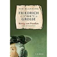Friedrich der Große: König von Preußen