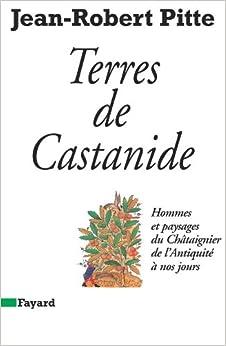 Book's Cover of TERRES DE CASTANIDE: Hommes et paysages du Châtaignier de l'Antiquité à nos jours (Français) Broché – 11 juin 1986