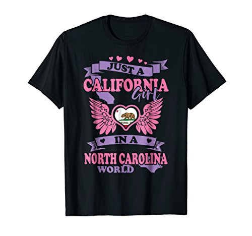 Just An CALIFORNIA Girl In A NORTH CAROLINA World Tshirt