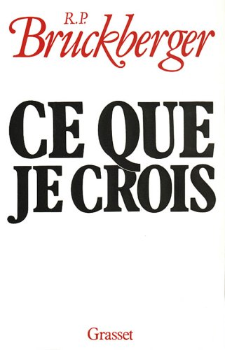 Ce que je crois (French Edition) by B. Grasset