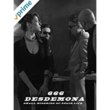 666 Desdemona - Small miseries of space life -