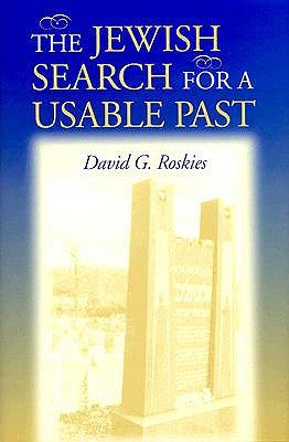 The Jewish Search for a Usable Past (The Helen and Martin Schwartz Lectures in Jewish Studies)