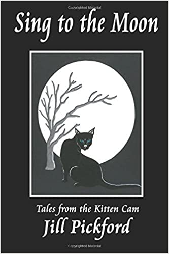 Sing to the Moon: Tales from the Kitten Cam