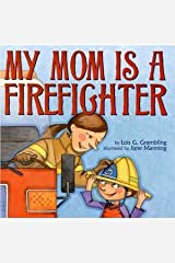 My Mom Is a Firefighter Paperback
