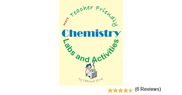 More Teacher Friendly Chemistry Labs And Activities: Deanna York ...