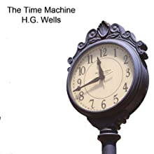The Time Machine Audiobook by H. G. Wells Narrated by Alan Munro