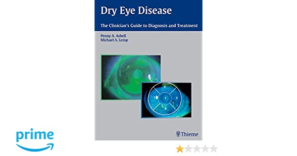 Dry Eye Disease: The Clinicians Guide to Diagnosis and Treatment