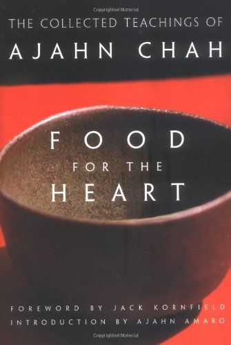 Food for the Heart: The Collected Teachings of Ajahn Chah