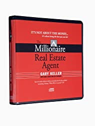 The Millionaire Real Estate Agent: It's Not About the Money...It's About Being the Best You Can Be! (Audiobook) by Gary Keller Published by Rellek Publishing Partners, Ltd. (2003) Audio CD