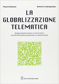Book La globalizzazione telematica. Regolamentazione e normativa nel diritto internazionale e comunitario