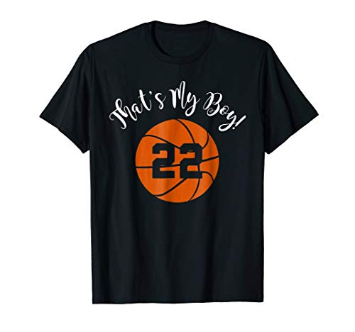That's My Boy #22 Basketball Player Mom or Dad Gift T-Shirt