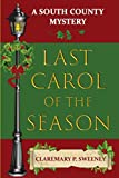 Last Carol of the Season (A South County Mystery)