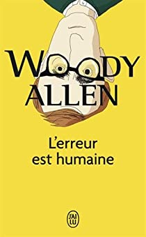 L Erreur Est Humaine Woody Allen Babelio