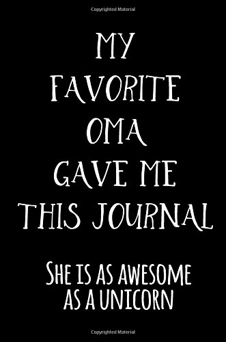 Download My Favorite Oma Gave Me This Journal She Is As Awesome As A Unicorn: Blank Lined Notebook Journal pdf epub