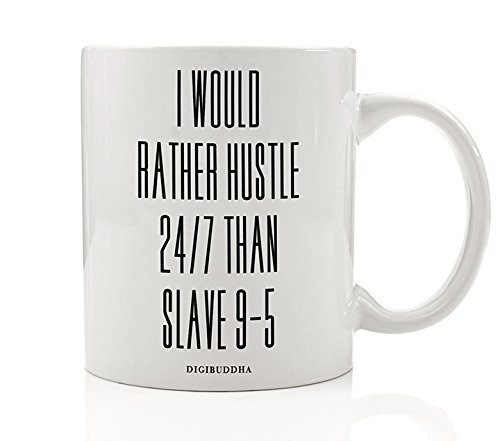 Motivational Inspiring Coffee Mug Gifts for Entrepreneurs I Would Rather Hustle 24/7 Than Slave 9-5 Quote Christmas Present Company Boss Owner Leader Man Woman CEO 11oz Ceramic Cup Digibuddha DM0252 (Best Gifts For Business Owners)