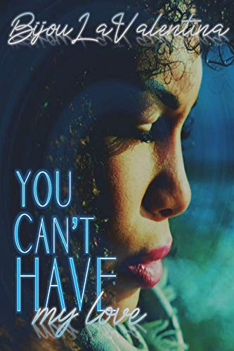 You Can't Have My Love: A Standalone