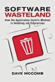 Software Wasteland: How the Application-Centric