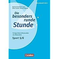 Die besonders runde Stunde - Sekundarstufe I: Sport - Klasse 5/6: Fertige Unterrichtsstunden mit Materialien. Kopiervorlagen