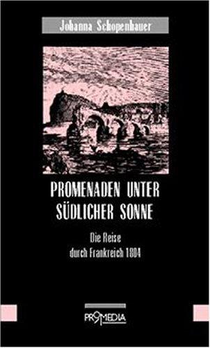 Promenaden unter südlicher Sonne: Die Reise durch Frankreich 1804
