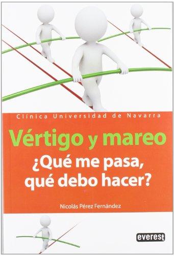 Descargar Libro Vértigo Y Mareo, ¿qué Me Pasa, Qué Debo Hacer?: Clínica Universidad De Navarra Pérez Fernández Nicolás