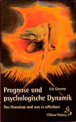 Prognose und psychologische Dynamik: Das Horoskop und was es offenbart (Standardwerke der Astrologie)