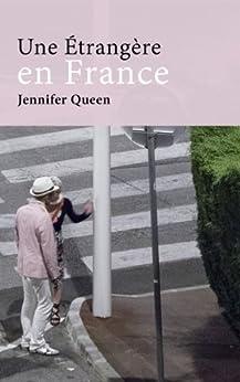 Une étrangère en France (French Edition) por [Queen, Jennifer]