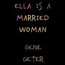 Ella Is a Married Woman Audiobook by Gene Geter Narrated by Nicole Blessing