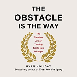 The Obstacle Is the Way Audiobook