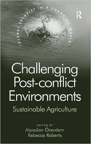 Kostenlose E-Books zum Herunterladen Challenging Post-conflict Environments: Sustainable Agriculture (Global Security in a Changing World) auf Deutsch FB2 1409434826