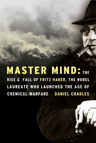 Master Mind: The Rise and Fall of Fritz Haber
