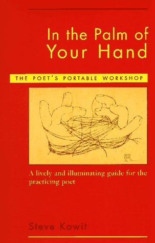 Poets Portable Workshop (By Steve Kowit - In The Palm Of Your Hand: The Poet's Portable Workshop (1/16/98))