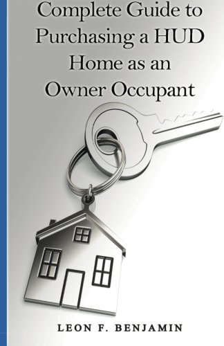 Complete Guide to Purchasing a HUD Home as an Owner Occupant (Hud Homes)