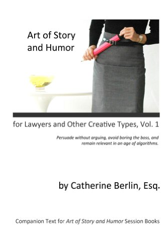Art of Story and Humor, for Lawyers and Other Creative Types (English Edition)