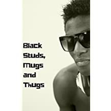 Black Studs, Mugs and Thugs, Vol. 2: Thugs, Werebears and Tattooed Gangstas on the Downlow (The Best Ebony Thugs Erotica)