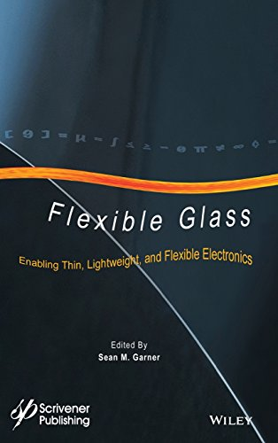 (Flexible Glass: Enabling Thin, Lightweight, and Flexible Electronics (Roll-to-Roll Vacuum Coatings Technology))