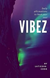 Vibez: Daily affirmations to feed your soul
