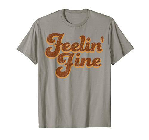 Feelin' Fine 70's Vintage Retro Groovy Feeling  T-Shirt ()