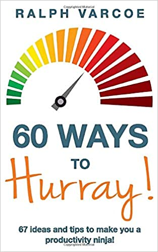 60 Ways to Hurray!: 67 Ideas and Tips to Make you a ...