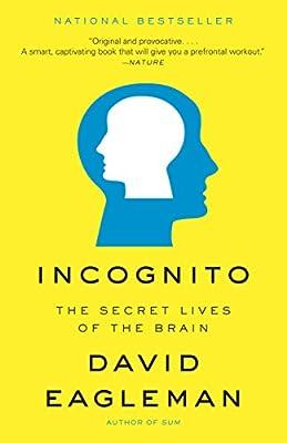 Incognito secret life of the brain
