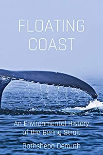 Book Cover: Floating Coast: An Environmental History of the Bering Strait