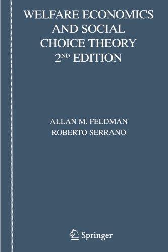 Welfare Economics and Social Choice Theory by Allan M. Feldman (2009-12-28)