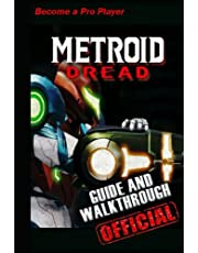 Metroid Dread Guide & Walkthrough: Tips - Tricks - And Become a Pro Player!