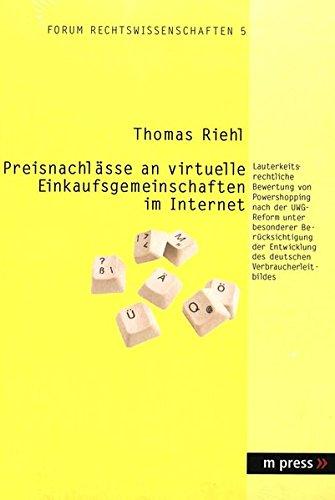 preisnachlsse-an-virtuelle-einkaufsgemeinschaften-im-internet-lauterkeitsrechtliche-bewertung-von-powershopping-nach-der-uwg-reform-unter-besonderer-des-deutschen-verbraucherleitbildes