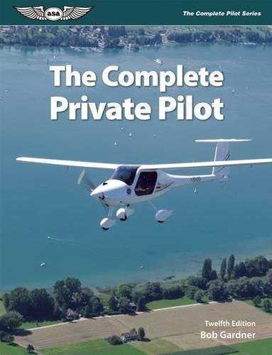 The Complete Private Pilot (Complete Pilot)