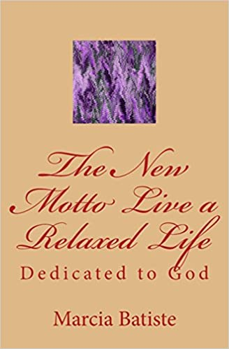 The New Motto Live a Relaxed Life: Dedicated to God