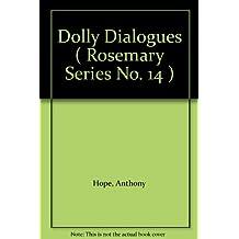Dolly Dialogues ( Rosemary Series No. 14 )