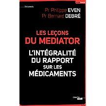 Les leçons du mediator: L'intégralité du rapport sur les médicaments